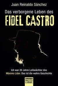 Juan Reinaldo Sanchez: Das verborgene Leben des Fidel Castro, Buch