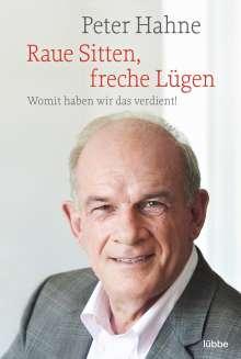 Peter Hahne: Raue Sitten, freche Lügen, Buch
