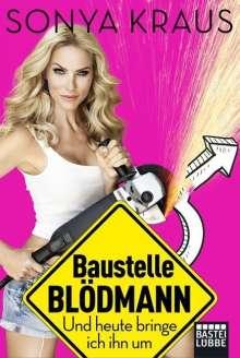 Sonya Kraus: Baustelle Blödmann, Buch