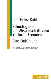 Karl-Heinz Kohl: Ethnologie - die Wissenschaft vom kulturell Fremden, Buch