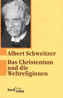 Albert Schweitzer: Das Christentum und die Weltreligionen, Buch