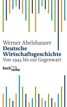 Werner Abelshauser: Deutsche Wirtschaftsgeschichte von 1945 bis zur Gegenwart, Buch