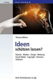 Thomas Wilmer: Ideen schützen lassen, Buch