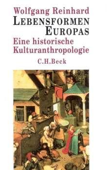 Wolfgang Reinhard: Lebensformen Europas. Sonderausgabe, Buch