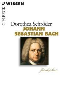 Dorothea Schröder: Johann Sebastian Bach, Buch