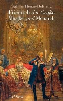 Sabine Henze-Döhring: Friedrich der Große - Musiker und Monarch, Buch