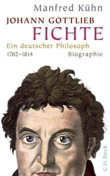 Manfred Kühn: Johann Gottlieb Fichte, Buch