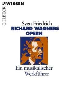 Sven Friedrich: Richard Wagners Opern, Buch