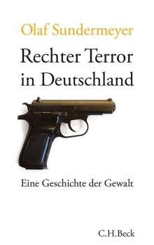 Olaf Sundermeyer: Rechter Terror in Deutschland, Buch