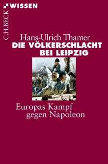 Hans-Ulrich Thamer: Die Völkerschlacht bei Leipzig, Buch