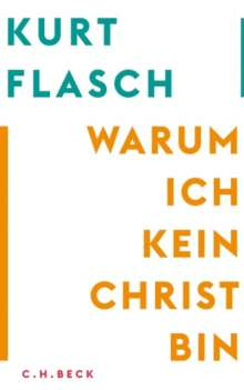 Kurt Flasch: Warum ich kein Christ bin, Buch