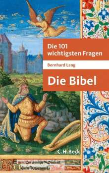 Bernhard Lang: Die 101 wichtigsten Fragen - Die Bibel, Buch