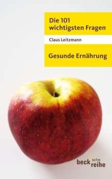 Claus Leitzmann: Die 101 wichtigsten Fragen - Gesunde Ernährung, Buch