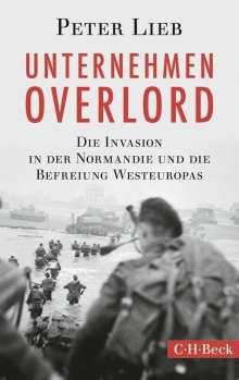 Peter Lieb: Unternehmen Overlord, Buch