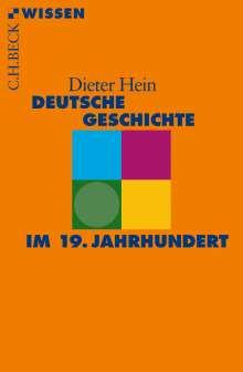 Dieter Hein: Deutsche Geschichte im 19. Jahrhundert, Buch