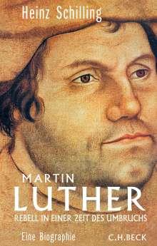 Heinz Schilling: Martin Luther, Buch