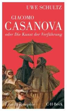 Uwe Schultz: Giacomo Casanova oder Die Kunst der Verführung, Buch