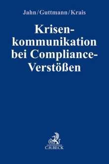Joachim Jahn: Krisenkommunikation bei Compliance-Verstößen, Buch