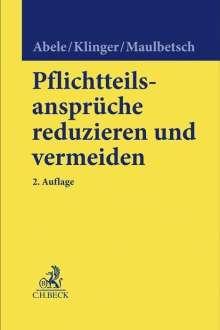 Armin Abele: Pflichtteilsansprüche reduzieren und vermeiden, Buch
