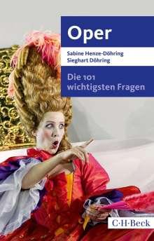 Sabine Henze-Döhring: Die 101 wichtigsten Fragen - Oper, Buch