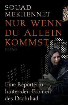 Souad Mekhennet: Nur wenn du allein kommst, Buch