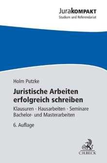 Holm Putzke: Juristische Arbeiten erfolgreich schreiben, Buch