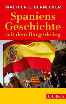 Walther L. Bernecker: Spaniens Geschichte seit dem Bürgerkrieg, Buch