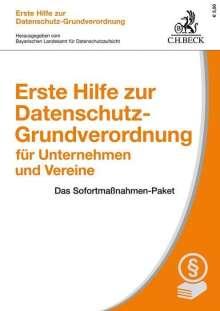 Erste Hilfe zur Datenschutz-Grundverordnung für Unternehmen und Vereine, Buch