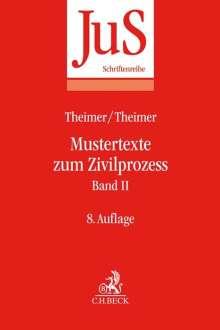 Clemens Theimer: Mustertexte zum Zivilprozess Band II: Besondere Verfahren erster und zweiter Instanz, Relationstechnik, Buch