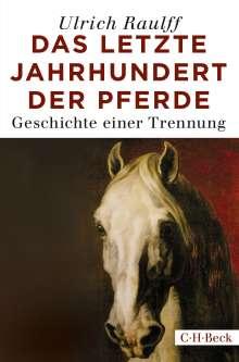 Ulrich Raulff: Das letzte Jahrhundert der Pferde, Buch