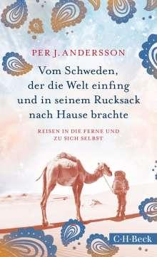 Per J. Andersson: Vom Schweden, der die Welt einfing und in seinem Rucksack nach Hause brachte, Buch