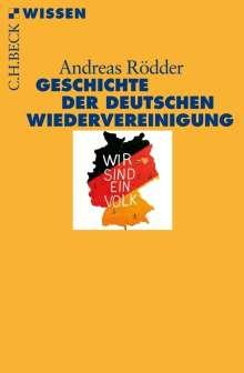 Andreas Rödder: Geschichte der deutschen Wiedervereinigung, Buch