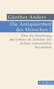 Günther Anders: Die Antiquiertheit des Menschen Bd. 02: Über die Zerstörung des Lebens im Zeitalter der dritten industriellen Revolution, Buch
