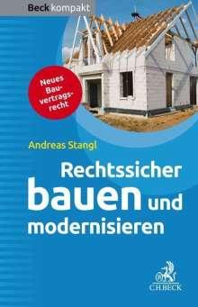 Andreas Stangl: Rechtssicher bauen und modernisieren, Buch