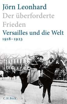 Jörn Leonhard: Der überforderte Frieden, Buch