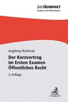 Steffen Augsberg: Der Kurzvortrag im Ersten Examen - Öffentliches Recht, Buch