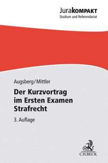 Steffen Augsberg: Der Kurzvortrag im Ersten Examen - Strafrecht, Buch