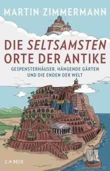 Martin Zimmermann: Die seltsamsten Orte der Antike, Buch