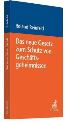 Roland Reinfeld: Das neue Gesetz zum Schutz von Geschäftsgeheimnissen, Buch
