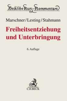 Rolf Marschner: Freiheitsentziehung und Unterbringung, Buch