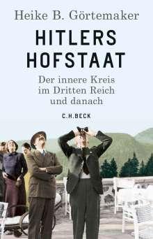 Heike B. Görtemaker: Hitlers Hofstaat, Buch