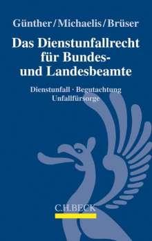 Jörg-Michael Günther: Das Dienstunfallrecht für Bundes- und Landesbeamte, Buch