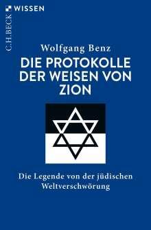 Wolfgang Benz: Die Protokolle der Weisen von Zion, Buch