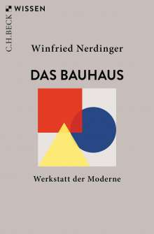 Winfried Nerdinger: Das Bauhaus, Buch