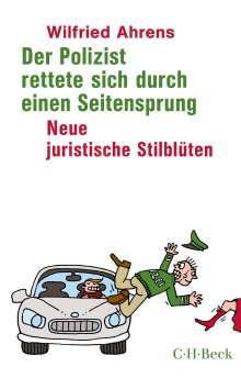 Wilfried Ahrens: Der Polizist rettete sich durch einen Seitensprung, Buch