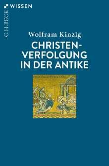 Wolfram Kinzig: Christenverfolgung in der Antike, Buch