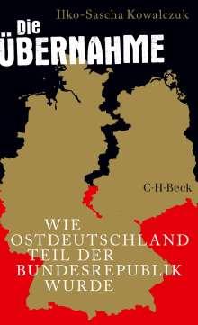 Ilko-Sascha Kowalczuk: Die Übernahme, Buch