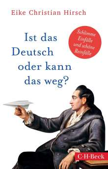 Eike Christian Hirsch: Ist das Deutsch oder kann das weg?, Buch