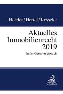 Sebastian Herrler: Aktuelles Immobilienrecht 2019, Buch
