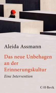 Aleida Assmann: Das neue Unbehagen an der Erinnerungskultur, Buch